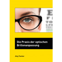 Die Praxis der optischen Brillenanpassung