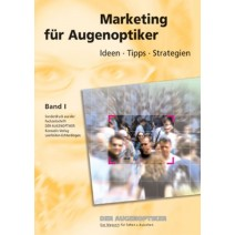 Marketing für Augenoptiker Band 1