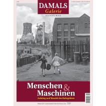 DAMALS Galerie Menschen & Maschinen Aufstieg und Wandel des Ruhrgebiets