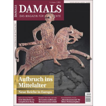 Damals Ausgabe 02/2021 Aufbruch ins Mittelalter