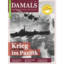 DAMALS DIGITAL Ausgabe 07/2019: 1937-1945 Krieg im Pazifik