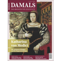 Damals digital Ausgabe 08/2020: Katharina von Medici