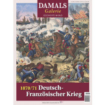 DAMALS Bildband Digital: 1870/71 Deutsch-Französischer Krieg