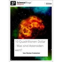 scienceblogs.de-eMagazine 10/2017: Was sind Asteroiden wert?